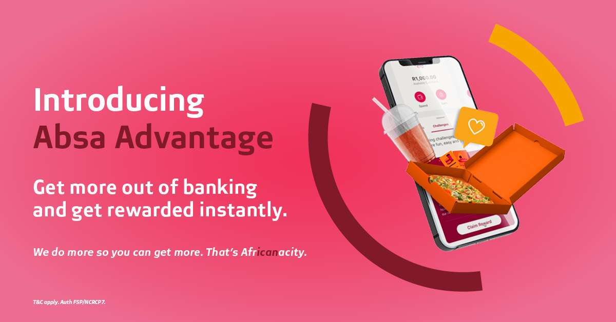 Absa Advantage Gives you rewards for banking better!