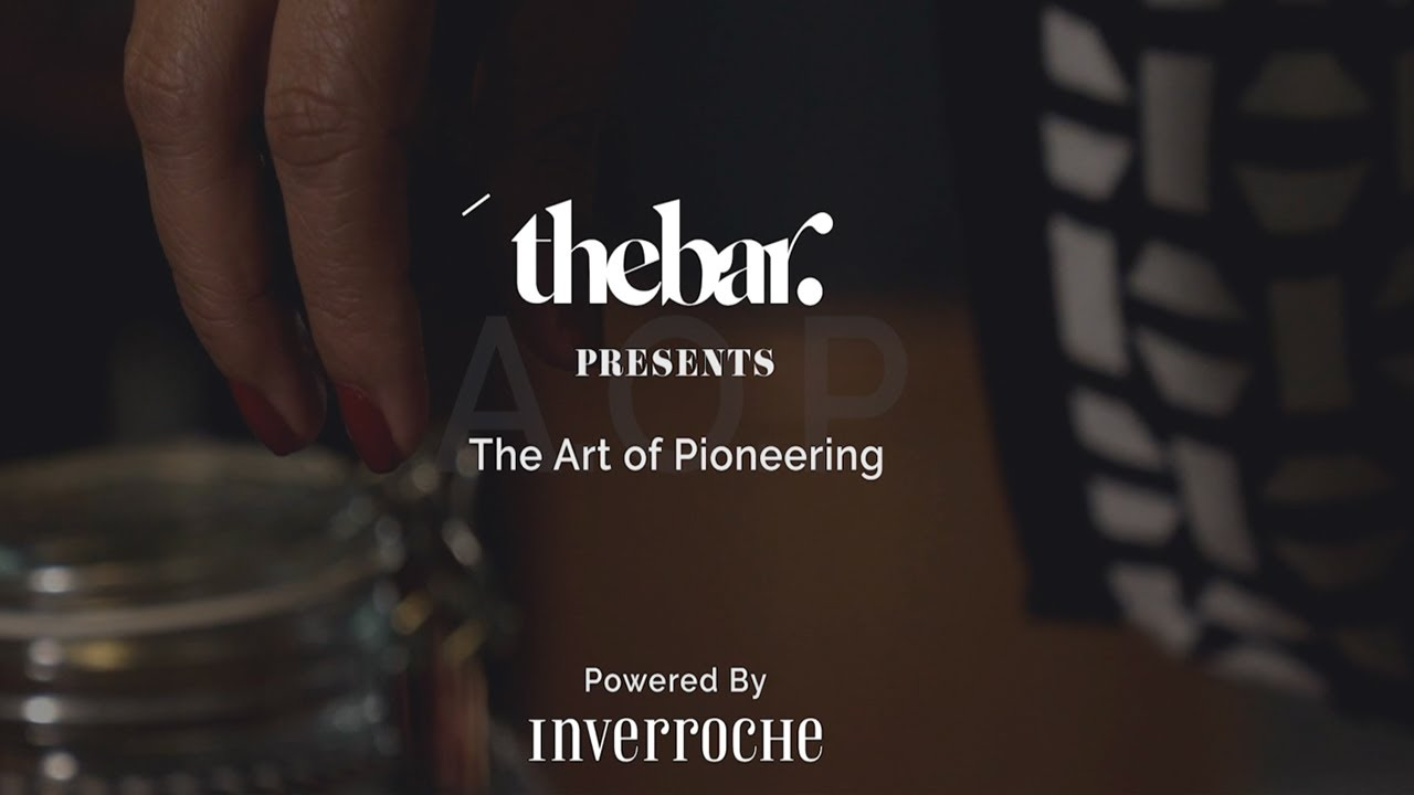 [WATCH] The Bar presents: The Art of Pioneering – Powered by Inverroche